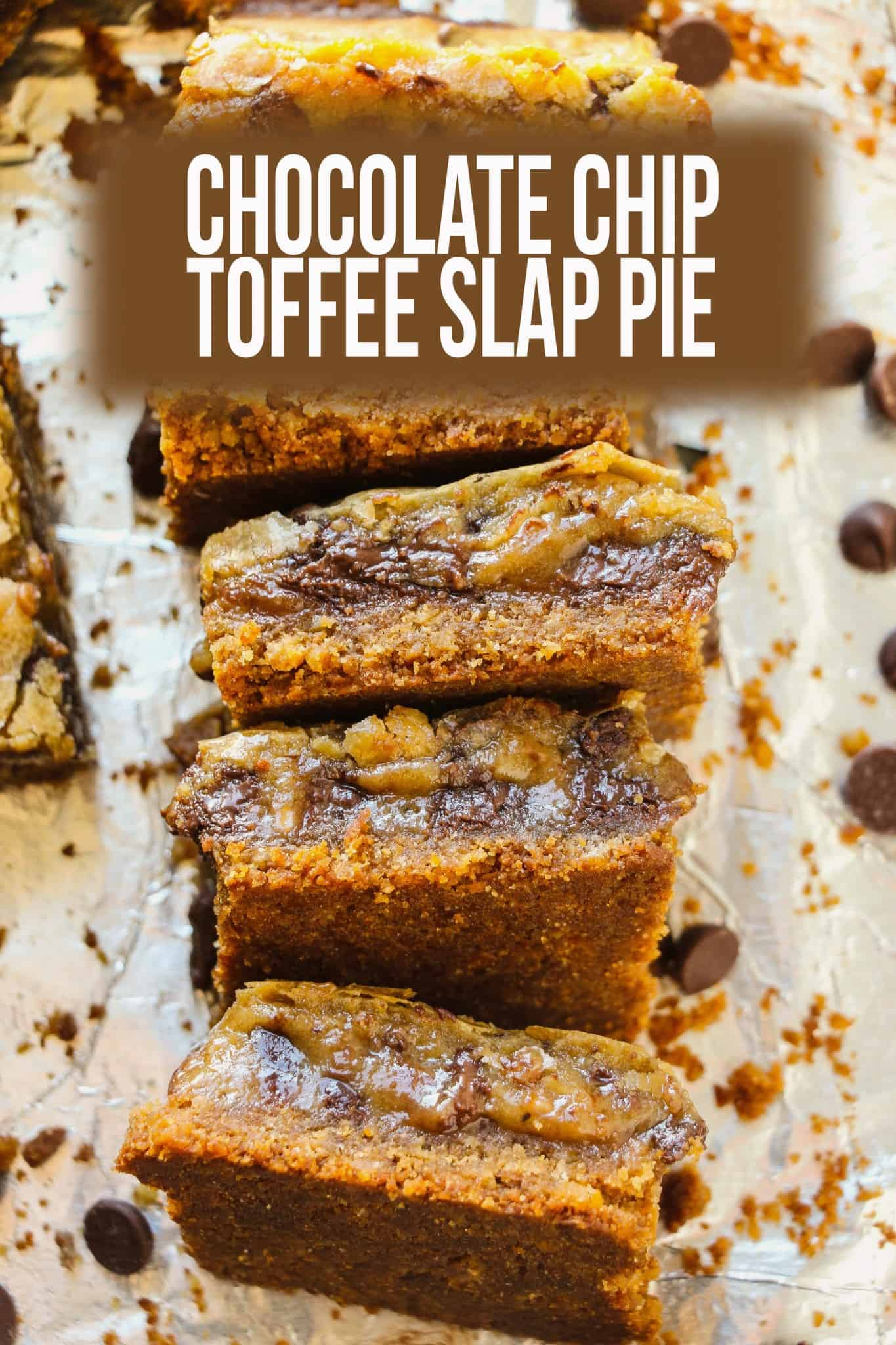 Chocolate Chip Toffee Slab Pie - Layers of Happiness