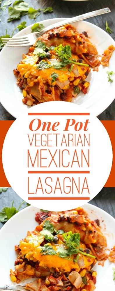 One Pot Vegetarian Mexican Lasagna